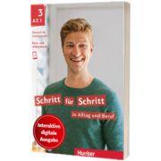 Schritt fur Schritt in Alltag und Beruf 3. Digitale Ausgabe Digitalisiertes Kurs und Arbeitsbuch mit integrierten Audio und Videodateien, Daniela Niebisch, HUEBER