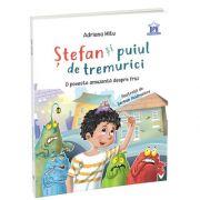 Stefan si puiul de tremurici - O poveste amuzanta despre frici, Adriana Mitu, DIDACTICA PUBLISHING HOUSE