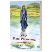 Viata Sfintei Parascheva povestita pentru copii, Ljiljana Habjanovic Durovic, SOPHIA