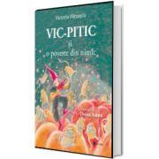 Vic-Pitic si o poveste din nimic, Victoria Patrascu, UNIVERS