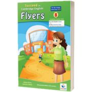 Cambridge YLE. Succeed in A2 FLYERS 2018. Format 8 Practice Tests. Teachers Overprinted book