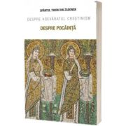 Despre pocainta. Despre adevaratul crestinism, din Zadonsk Tihon, SOPHIA