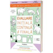 Evaluare initiala, continua si finala, caiet de lucru pentru 4-5 ani, Ecaterina Loghin, CABA