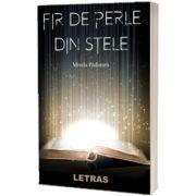 Fir de perle din stele, Mirela Paduraru, LETRAS