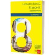 Limba moderna 2, franceza. caietul elevului pentru clasa a VIII-a, Sophie Lhomme, ART GRUP EDUCATIONAL