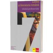Limba si literatura romana, ghidul profesorului pentru clasa a VII-a, Florentina Samihaian, ART GRUP EDUCATIONAL