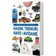 Masini, trenuri, nave si avioane. Lumea in imagini, LITERA