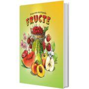 Prima mea enciclopedie. Fructe, editia a II-a