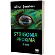 Strigonia proxima, Mihai Surubaru, IDEEA EUROPEANA