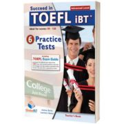Succeed in TOEFL. 6 Practice Tests. Teachers book
