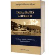 Taina Sfanta a Bisericii. Introducere in istoria si problematica disputelor imiaslave, Ilarion Alfeyev, RENASTEREA