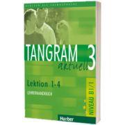 Tangram aktuell 3. Lektion 1-4 Lehrerhandbuch, Rosa Maria Dallapiazza, HUEBER