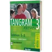 Tangram aktuell 3. Lektion 5-8 Kursbuch und Arbeitsbuch mit Audio-CD zum Arbeitsbuch, Rosa Maria Dallapiazza, HUEBER