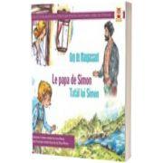 Tatal lui Simon. Le papa de Simon, Guy De Maupassant, PARALELA 45