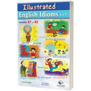 Illustrated Idioms. Levels: B1 and B2. Book 1. Teachers book