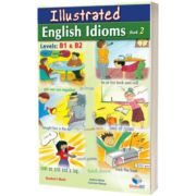 Illustrated Idioms. Levels: B1 and B2. Book 2. Self-Study Edition