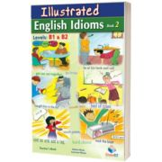 Illustrated Idioms. Levels: B1 and B2. Book 2. Teachers book