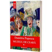 Muzeul de ceara, Vol. 1 - Dumitru Popescu