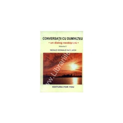 Conversatii cu Dumnezeu (vol.I)