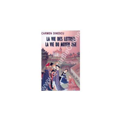 La Vie Des Lettres, La Vie Du Moyen Ages
