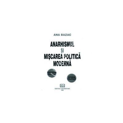 Anarhismul si miscarea politica moderna