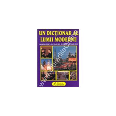 Dictionar Al Lumii Moderne