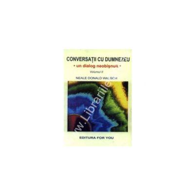 Conversatii cu Dumnezeu (vol.II)