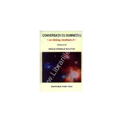 Conversatii cu Dumnezeu (vol.III)