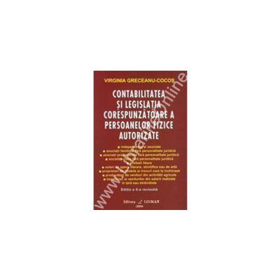 Contabilitatea Si Legislatia Corespunzatoare A Persoanelor Fizice Autorizate - Editia A I I-a Revizuita