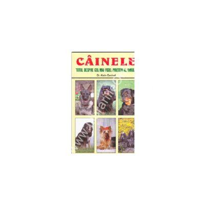 Cainele - Totul Despre Cel Mai Fidel Prieten Al Omului