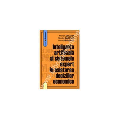 Inteligenţa artificială şi sistemele expert în asistarea deciziilor economice
