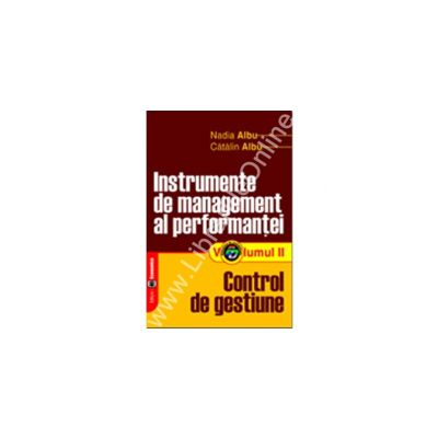 Instrumente de management al performantei, Volumul II, Control de gestiune
