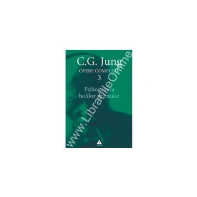 Opere complete. vol. 3, Psihogeneza bolilor spiritului