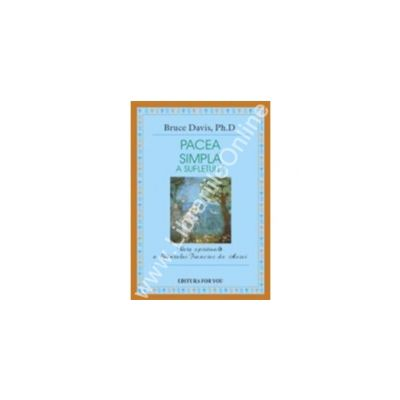 Pacea Simpla A Sufletului. Viata spirituala a Sf. Francisc de Assisi