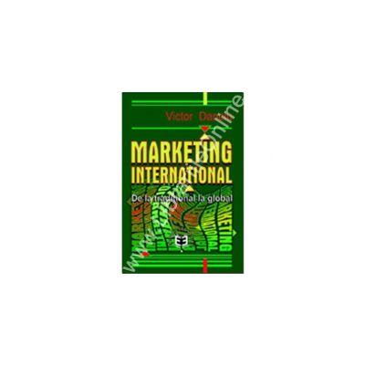 Marketing internaţional. De la tradiţional la global