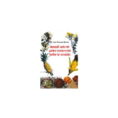 Remediile naturale pentru tratamentul bolilor la domiciliu