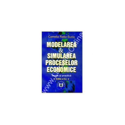 Modelarea & simularea proceselor economice. Teorie şi practică, Ediţia a III-a