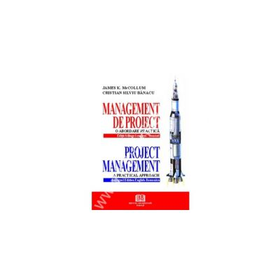 Management de proiect - o abordare practica - Project management - a practical approach