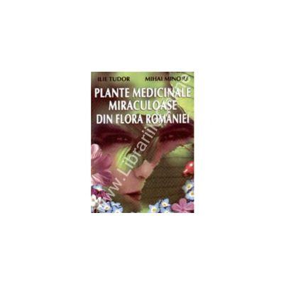 Plantele medicinale din flora Romaniei