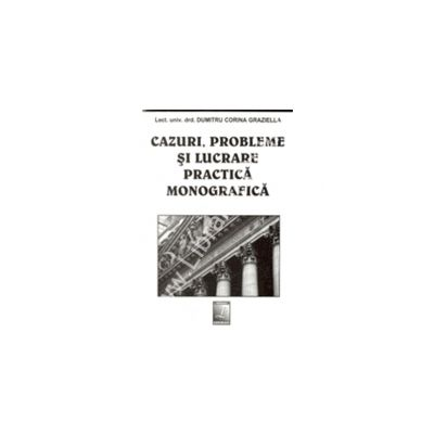 Cazuri Probleme Si Lucrare Practica Monografica