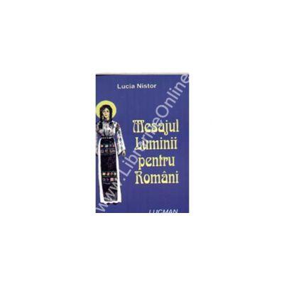 Mesajul Luminii Pentru Romani