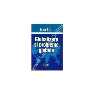 Globalizare si probleme globale