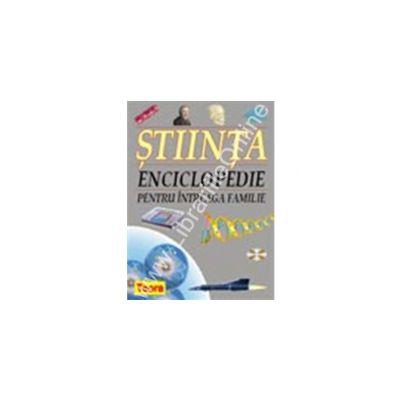 STIINTA - Enciclopedie pentru intreaga familie