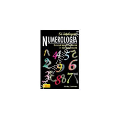 Sa intelegem numerologia - De ce sunt importante numerele in viata