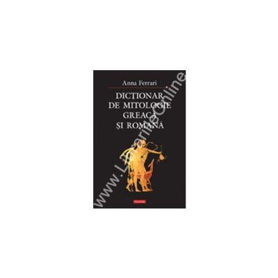Dictionar de mitologie greaca si romana