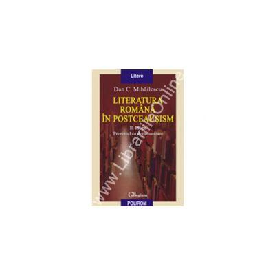 Literatura romana in postceausism. Vol. II. Proza. Prezentul ca dezumanizare