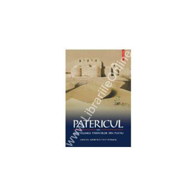 Patericul sau Apoftegmele parintilor din pustiu (editia a II-a)