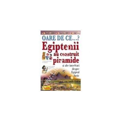 OARE DE CE. Egiptenii au construit piramide ?