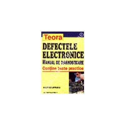 Defectele electronice. Manual de diagnosticare