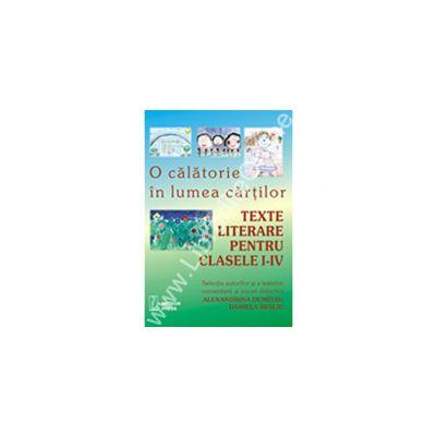 O călătorie în lumea cărtilor. Texte literare pentru clasele I-IV